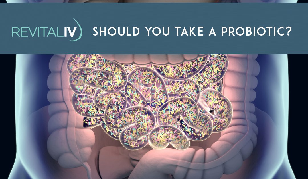 Should You Take a Probiotic?